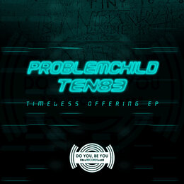 Timeless Offering EP — Problem Child Ten83