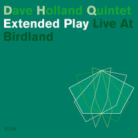 Extended Play — Dave Holland Quintet