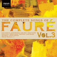 The Complete Songs of Fauré, Vol. 3 — Габриэль Форе, Malcolm Martineau, Malcolm Martineau, Various Singers