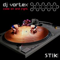 Come on and Fight — DJ Vortex