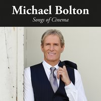 Songs of Cinema — Michael Bolton
