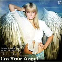 I'm Your Angel — Dj Layla, Sianna