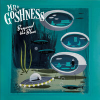 Beyond the Blue — Mr. Goshness