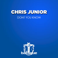 Dont You Know — Chris Junior
