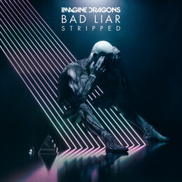 Bad Liar – Stripped — Imagine Dragons