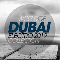 World of Dubai Electro 2019 Collection — сборник