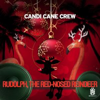 Rudolph, The Red-Nosed Reindeer — Candi Cane Crew