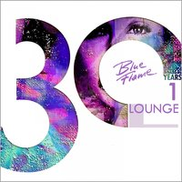 30 Years Blue Flame Records - Lounge, Vol. 1 — сборник