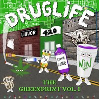 Druglife: The Greenprint, Vol. 1 — Win Cant Lose