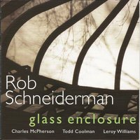 Glass Enclosure — Charles McPherson, Leroy Williams, Todd Coolman, Rob Schneiderman