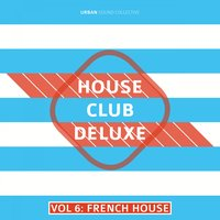 House Club Deluxe, Vol. 6: French House — Urban Sound Collective
