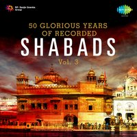 50 Glorious Years of Recorded Shabads, Vol. 3 — сборник