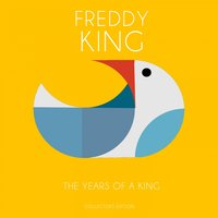 The Years of a King — Freddy King, Freddy King, Various Artists