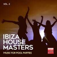 Ibiza House Masters, Vol. 2 (Music For Pool Parties) — сборник