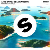 How Many Times — Sean Kingston, Afro Bros