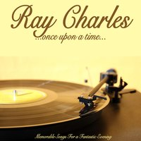 Once Upon a Time — Ray Charles