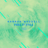 Feel It Still — Hannah Waddell