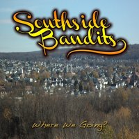 Where We Going? — South Side Bandits