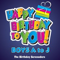 Happy Birthday to You! Boys A to J — The Birthday Serenaders