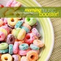 Morning Music Booster! A Day Starter Dance-Pop Playlist — сборник