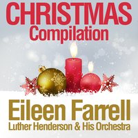 Christmas Compilation — Eileen Farrell & Luther Henderson & His Orchestra, Eileen Farrell, Luther Henderson & His Orchestra
