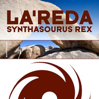 Synthasourus Rex + Risk Everything — Le'Reda