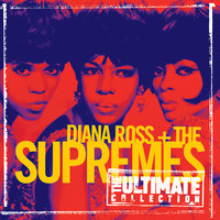 The Ultimate Collection:  Diana Ross & The Supremes — Diana Ross & The Supremes