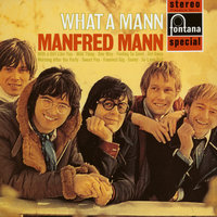 What A Mann — Manfred Mann