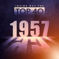 Inside Out the Top 40 - 1957 — сборник