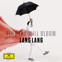Kanno: Flowers will bloom (Arr. Schindler for Piano Solo) — Lang Lang