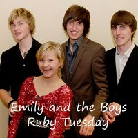 Ruby Tuesday — Emily and the Boys
