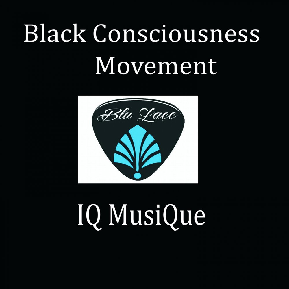 essay on black consciousness movement The emergence of the black consciousness movement that swept across the country in the 1970s can best be explained in the context of the events from 1960 onwards.