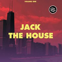 Jack the House, Vol. 1 - 100% Chicago Traxx — сборник