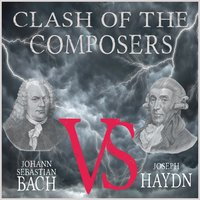 Clash of the Composers: Johann Sebastian Bach vs. Joseph Haydn — сборник