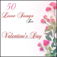 50 Love Songs for Valentines Day — сборник