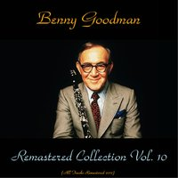 Remastered Collection, Vol. 10 — Benny Goodman, Count Basie, Fred Astaire, Lionel Hampton, Ziggy Elman, Charlie Christian
