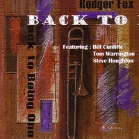 Back to Being One — Bill Cunliffe, Tom Warrington, Steve Houghton, The Rodger Fox Quartet