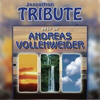 A Tribute To Andreas Vollenweider - Best Of — Jazzathon