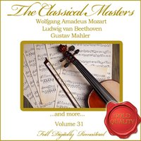 The Classical Masters, Vol. 31 — Вольфганг Амадей Моцарт, Людвиг ван Бетховен, Густав Малер
