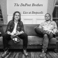 Live at Deepwells — The DuPont Brothers