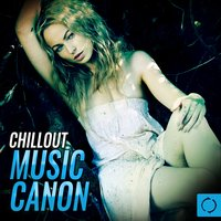 Chillout Music Canon — сборник