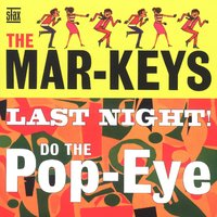 The Last Night! — The Mar-Keys, The Mar Keys