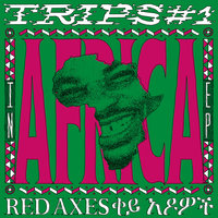 Trips #1: In Africa EP — Red Axes