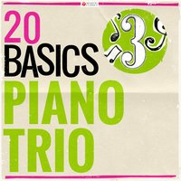 20 Basics: The Piano Trio — Франц Шуберт