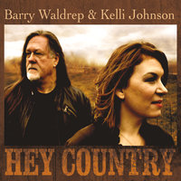 Hey Country ( Where Are You Now ) — Barry Waldrep & Kelli Johnson