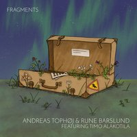 Fragments EP — Andreas Tophøj, Rune Barslund