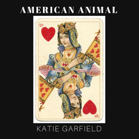 American Animal — Katie Garfield
