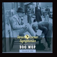 Street Corner Symphonies - The Complete Story of Doo Wop, Vol. 8: 1956 — сборник