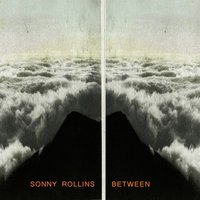 Between — Sonny Rollins