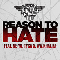Reason To Hate — DJ Felli Fel, Ne-Yo, Tyga, Wiz Khalifa